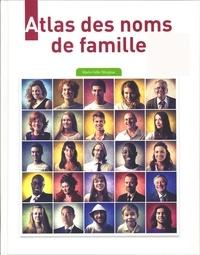 Marie-Odile Mergnac - Atlas des noms de famille d'hier à aujourd'hui.