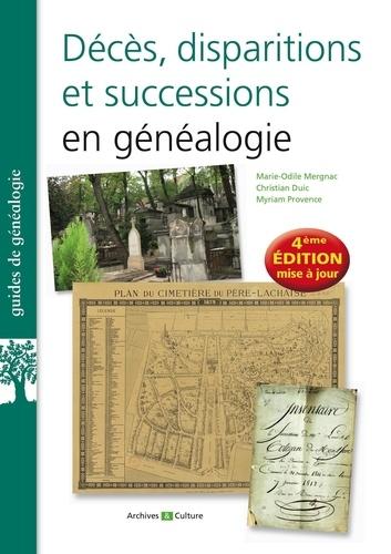 Décès, disparitions et successions en généalogie. Les basiques de la généalogie 4e édition revue et augmentée