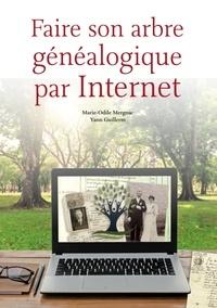 Marie-Odile Mergnac et Yann Guillerm - Faire son arbre généalogique par Internet.