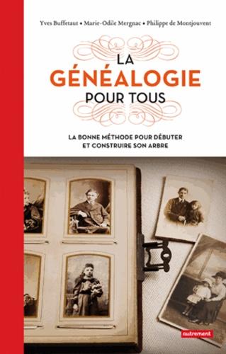 Marie-Odile Mergnac et Yves Buffetaut - La généalogie pour tous - La bonne méthode pour débuter et construire son arbre.