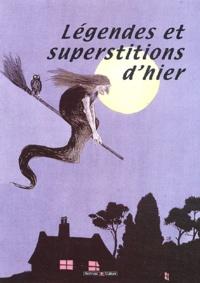 Marie-Odile Mergnac et Max Déjean - Légendes et superstitions d'hier.
