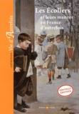 Marie-Odile Mergnac et Caroline Brancq - Les écoliers et leurs maitres en France d'autrefois.