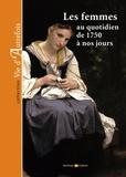Marie-Odile Mergnac - Les Femmes au quotidien de 1750 à nos jours.