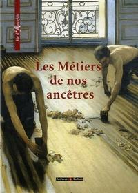 Marie-Odile Mergnac - Les Métiers de nos ancêtres.