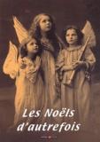 Marie-Odile Mergnac et Anne-Claire Déjean - Les Noëls d'autrefois.