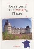 Marie-Odile Mergnac et Laurent Millet - Les noms de famille de l'Indre.