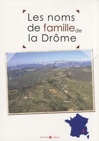 Marie-Odile Mergnac et Christophe Belser - Les noms de famille de la Drôme.