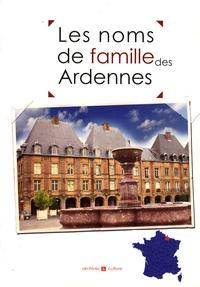 Marie-Odile Mergnac et Laurent Millet - Les noms de famille des Ardennes.