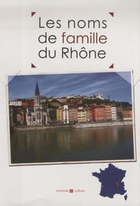 Marie-Odile Mergnac et Christophe Belser - Les noms de famille du Rhône.