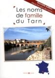 Marie-Odile Mergnac et Laurent Millet - Les noms de famille du Tarn.