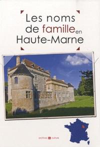 Marie-Odile Mergnac et Laurent Millet - Les noms de famille en Haute-Marne.