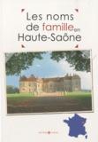 Marie-Odile Mergnac et Laurent Millet - Les noms de famille en Haute-Saône.