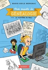 Marie-Odile Mergnac - Mon enquête de généalogie  : Le mystère du poilu.
