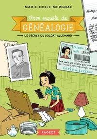 Marie-Odile Mergnac - Mon enquête de généalogie - Le secret du soldat allemand.