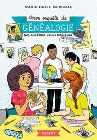Marie-Odile Mergnac - Mon enquête de généalogie - Nos ancêtres venus d'ailleurs.