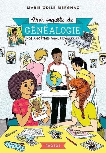 Mon enquête de généalogie Tome 3 Nos ancêtres venus d'ailleurs