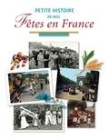 Marie-Odile Mergnac - Petite histoire de nos fêtes en France.