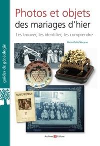Marie-Odile Mergnac - Photos et objets des mariages d'hier - Les trouver, les identifier, les comprendre.