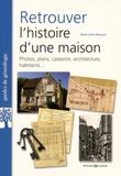 Marie-Odile Mergnac - Retrouver l'histoire d'une maison.
