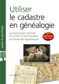 Marie-Odile Mergnac - Utiliser le cadastre en généalogie - La transmission familiale d'un bien et ses évolutions, les fonds des hypothèques.
