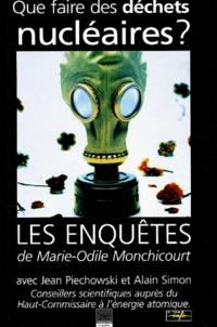 Marie-Odile Monchicourt - Que faire des déchets nucléaires ?.