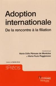 Marie-Odile Pérouse de Montclos et Marie-Paule Poggionovo - Adoption internationale - De la rencontre à la filiation.