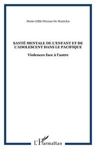 Marie-Odile Pérouse de Montclos - Santé mentale de l'enfant et de l'adolescent dans le Pacifique.