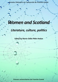 Marie-Odile Pittin-Hédon - Women and Scotland - Literature, culture, politics.