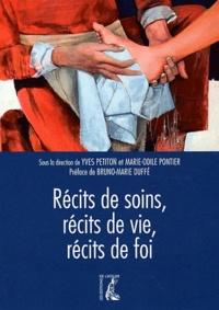 Marie-Odile Pontier et Yves Petiton - Récits de soins, récits de vie, récits de foi.