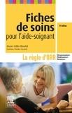 Marie-Odile Rioufol et Corinne Poirier-Leveel - Fiches de soins pour l'aide-soignant - La règle d'ORR (Organisation - Réalisation - Relation).