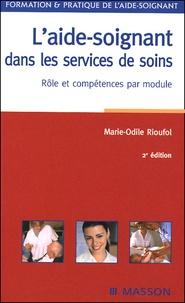 Marie-Odile Rioufol - L'aide-soignant dans les services de soins - Rôle et compétences par module.