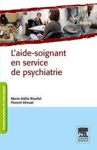 Marie-Odile Rioufol et Florent Vénuat - L'aide-soignant en service de psychiatrie.