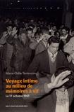 Marie-Odile Terrenoire - Voyage intime au milieu de mémoires à vif - Le 17 octobre 1961.