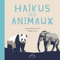 Marie-Odile Vervisch et Philippe Auriol - Haïkus des animaux.