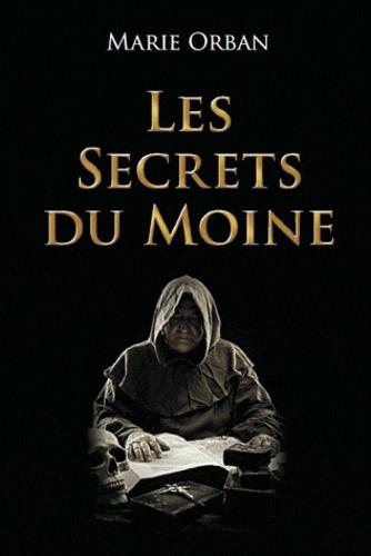 Marie Orban - Les Secrets du Moine.