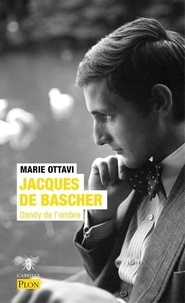 Marie Ottavi - Jacques de Bascher - Dandy de l'ombre.