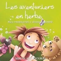 Marie Pagoulatos et Jérôme Bouchard - Les aventuriers en herbe.