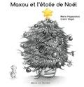 Marie Pagoulatos et Claire Vogel - Maxou et l'étoile de Noël.
