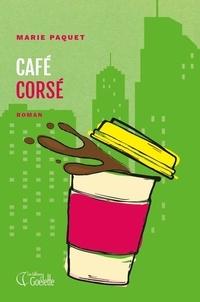Marie Paquet - Café Corsé.