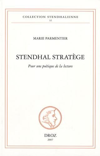 Marie Parmentier - Stendhal stratège - Pour une poétique de la lecture.