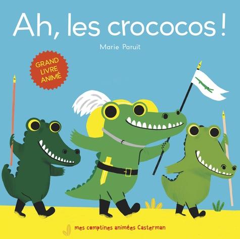 Marie Paruit - Ah, les crococos !.
