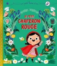 Marie Paruit et Aurélie Desfour - Le petit chaperon rouge.