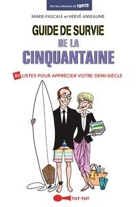 Marie-Pascale Anseaume et Hervé Anseaume - Guide de survie de la cinquantaine.