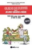 Marie-Pascale Anseaume et Hervé Anseaume - Guide de survie de la jeune grand-mère.