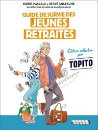 Marie-Pascale Anseaume et Hervé Anseaume - Guide survie des jeunes retraités - C'est maintenant que la vraie vie commence !.