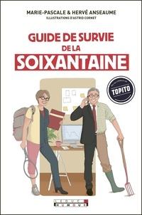 Marie-Pascale Anseaume et Hervé Anseaume - Le guide de survie de la soixantaine.