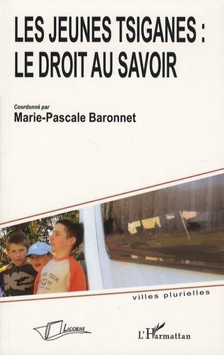 Marie-Pascale Baronnet - Les jeunes Tsiganes: le droit au savoir.