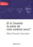 Marie-Pascale Coenraets - Et si j'ouvrais la porte de mon sixième sens ?.