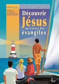 Découvrir Jésus au travers des évangiles - Manuel denseignement biblique et déveil à la spiritualité.pdf
