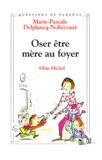 Marie-Pascale Delplancq-Nobecourt - Oser être mère au foyer.